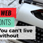 11 Web Fonts You Can't Live Without