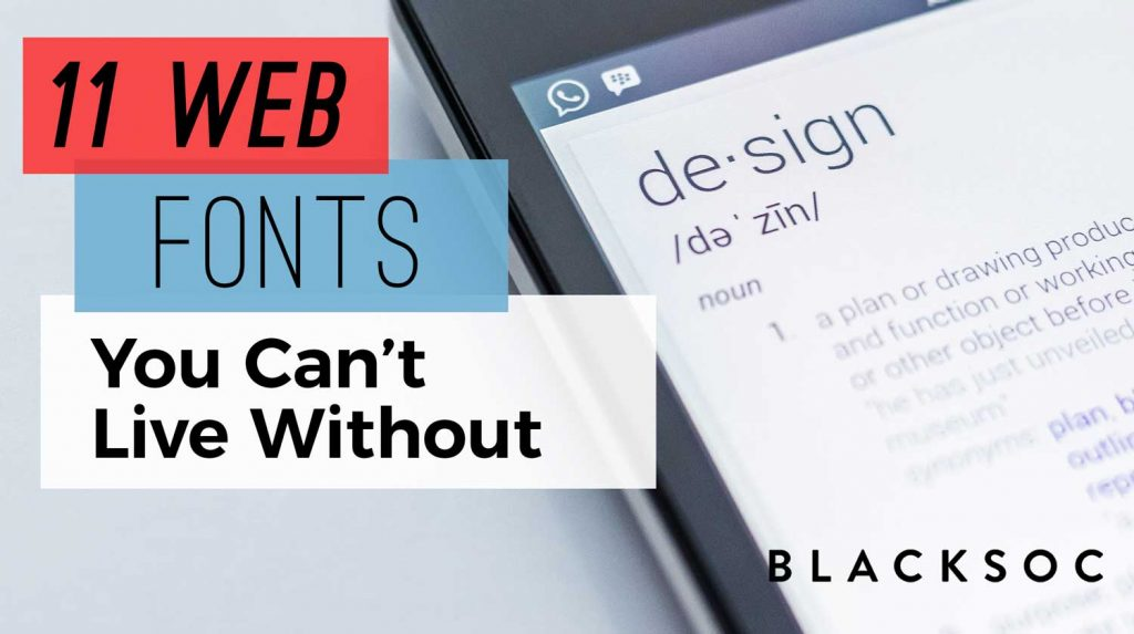 11 Web Fonts You Can't Live Withou